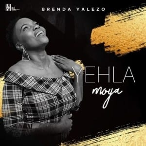 Brenda Yalezo – Yehla Moya