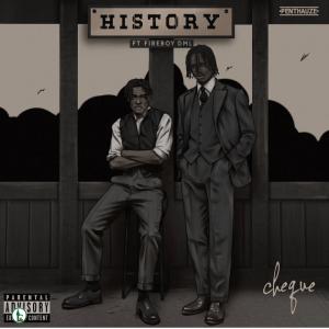 Cheque – History ft. FireBoy DML