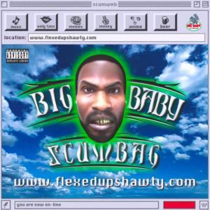 Big Baby Scumbag – Scumweb 98