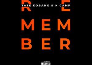 Tate Kobang Ft. K Camp – I Remember