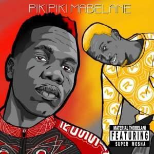 Material Thobelani – Pikipiki Mabelane ft. Super Mosha