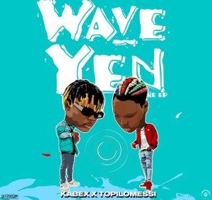 FULL EP: Kabex & Topilomessi – Wave Yen