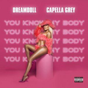 DreamDoll - You Know My body ft. Capella Grey