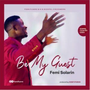 Femi Solarin – Be My Guest