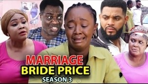 Marriage Bride Price Season 3