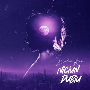 Delia Rus – Niciun Dubiu