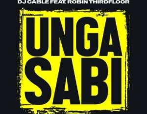 DJ Cable – Ungasabi ft Robin Thirdfloor (Video)