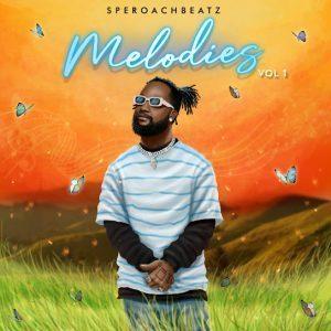 Speroachbeatz - Melodies Vol. 1 (Album)