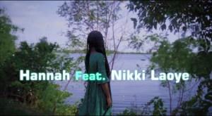 Hannah ft. Nikki Laoye – Possible (Video)
