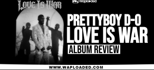 "ALBUM REVIEW: Prettyboy D-O - ""Love Is War"""