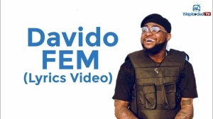 Davido - Fem (Lyrics Video)