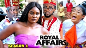 Royal Affairs Season 1 (2020 Nollywood Movie)
