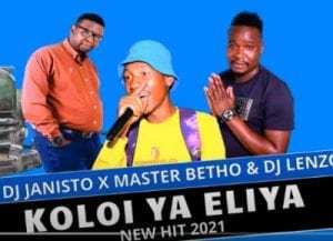 DJ Janisto x Master Betho & DJ Lenzo – Koloi Ya Eliya