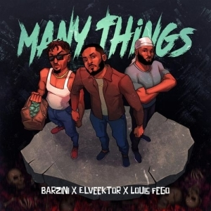 Barzini – Many Things ft. Elveektor & Louis Feego