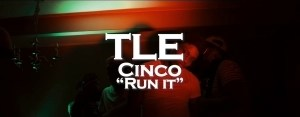 TLE Cinco – Run it (Music Video)