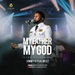 Jimmy D Psalmist – My Father My God (Live)