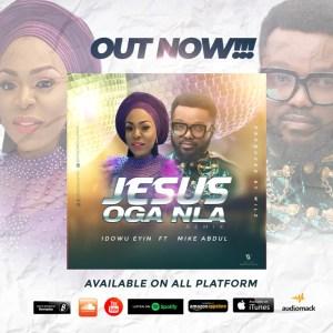 Idowu Eyin – Jesus Oga Nla Remix ft. Mike Abdul
