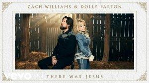 Zach Williams, Dolly Parton – There Was Jesus