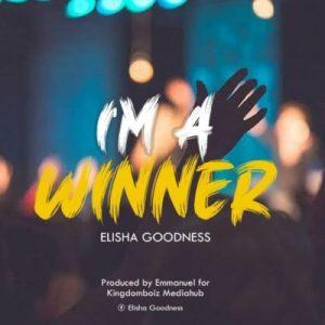 Elisha Goodness – I'm A Winner