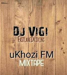 Dj Vigi – Ukhozi FM 1st mix