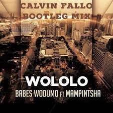 Calvin Fallo, Babes Wodumo & Mampintsha – Wololo (Remix)