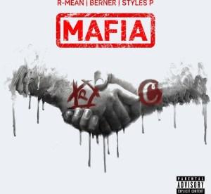 R-Mean Ft. Berner & Styles P – Mafia
