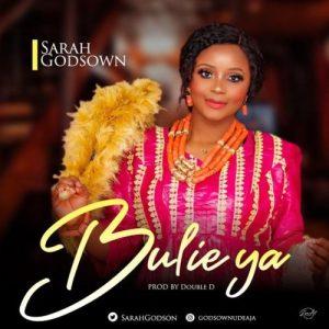 Sarah Godsown – Bulie Ya