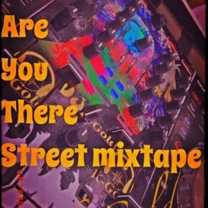 DJ K Gold – Are You There Street Mixtape