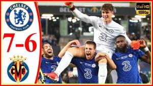 Chelsea vs Villarreal  1 − 1 (Pen 6 - 5) (UEFA Super Cup 2021 Goals & Highlights)