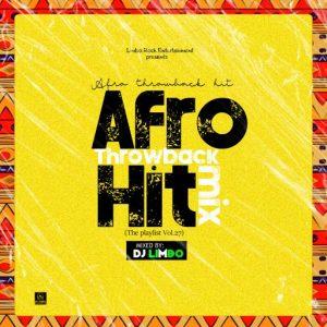 DJ Limbo – Naija Afro Throwback Hit Songs Mix (TPM Vol.28)