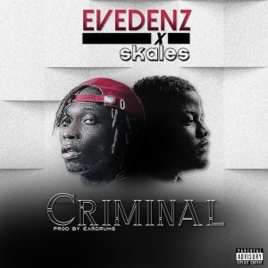 Evedenz Ft. Skales – Criminal
