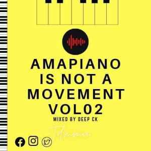 Deep Ck – Amapiano Is A Movement Vol. 02