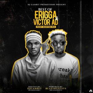 MIXTAPE: DJ Gambit – Best Of Erigga & Victor AD Mix (2020)