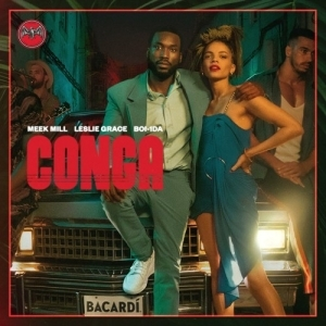 MEEK MILL feat. Leslie Grace - Conga