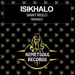 Saint Riolo – Isikhalo (Nash La Musica Remix)