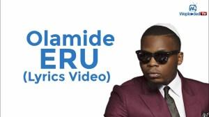 Olamide - Eru (Lyrics Video)