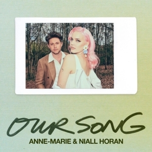 Niall Horan & Anne-Marie – Our Song