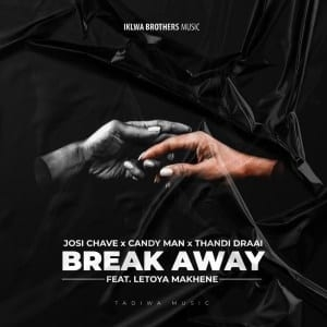 Josi Chave, Candy Man, Thandi Draai, Letoya Makhene – Break Away (Original Mix)