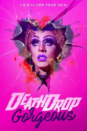Death Drop Gorgeous (2020)