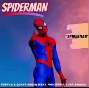 Stev'La & Quary Musiq – Spiderman ft. Voicevolt & Jay Swagg