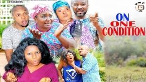 On One Condition (Old Nollywood Movie)