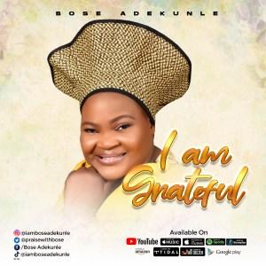 Bose Adekunle – I Am Grateful