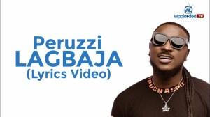 Peruzzi - Lagbaja (Lyrics Video)