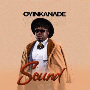 Oyinkanade – Sound