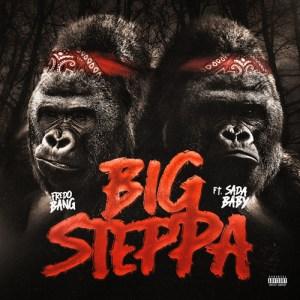 Fredo Bang - Big Steppa (feat. Sada Baby)