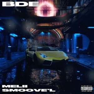 Melii Ft. Smoove'L – BDE