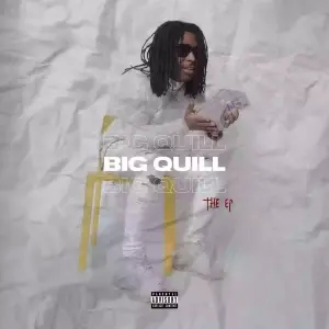 Lil Quill - Big Quill (Full EP Mix)