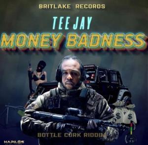 Teejay – Money Badness