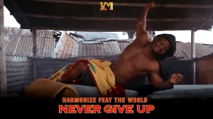Harmonize – Never Give Up (English Version) (Video)