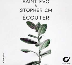 Saint Evo & Stopher CM – Ecouter (Original Mix)